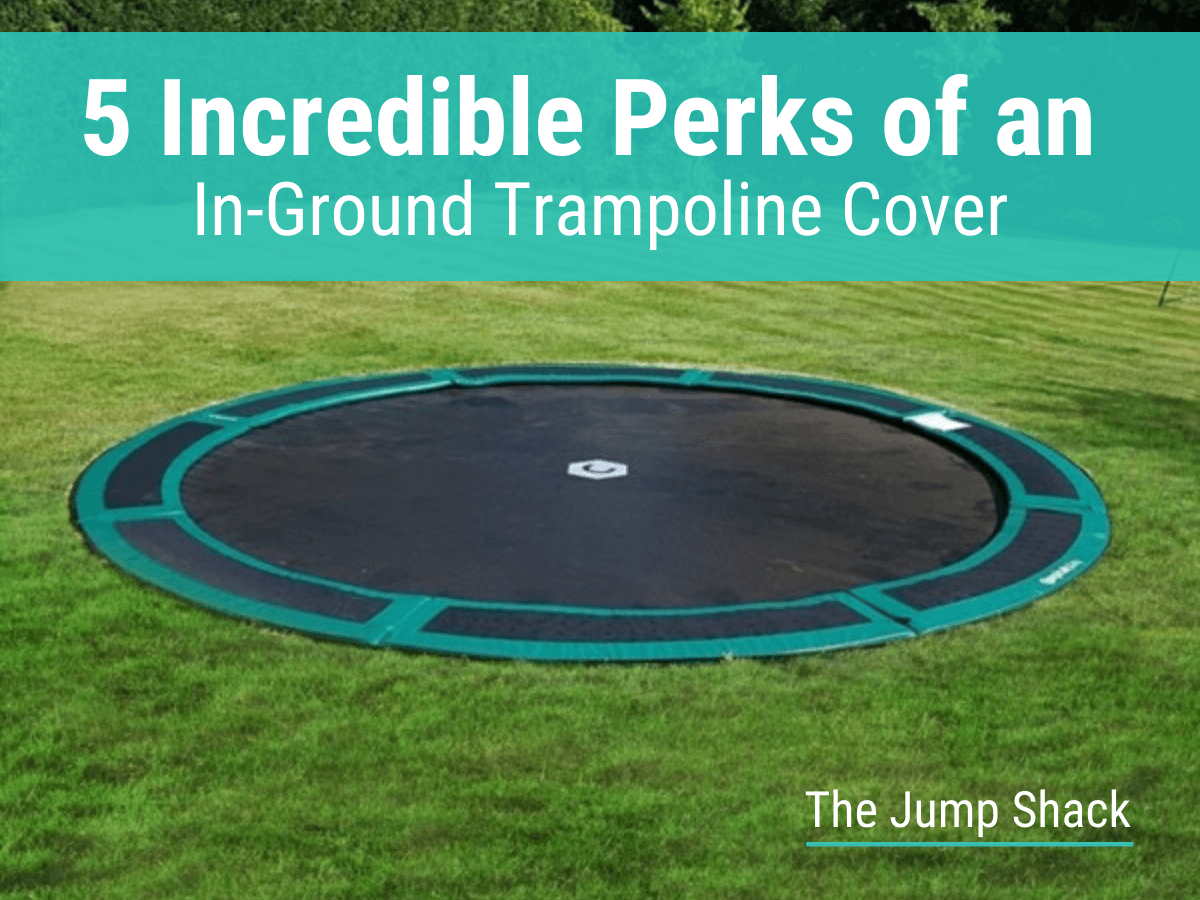 5 Incredible Perks of an In-Ground Trampoline Cover
