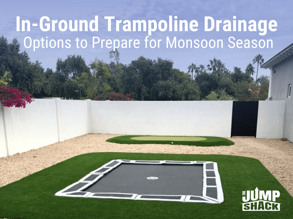 In-Ground Trampoline Drainage Options to Prepare for Monsoon Season