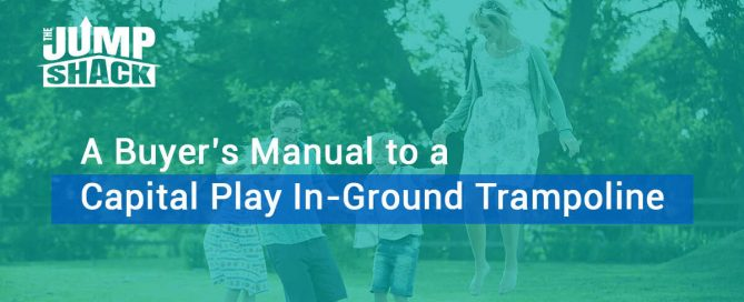 A Buyer's Manual To A Capital Play In-Ground Trampoline