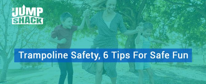 Trampoline Safety, 6 Tips For Safe Fun